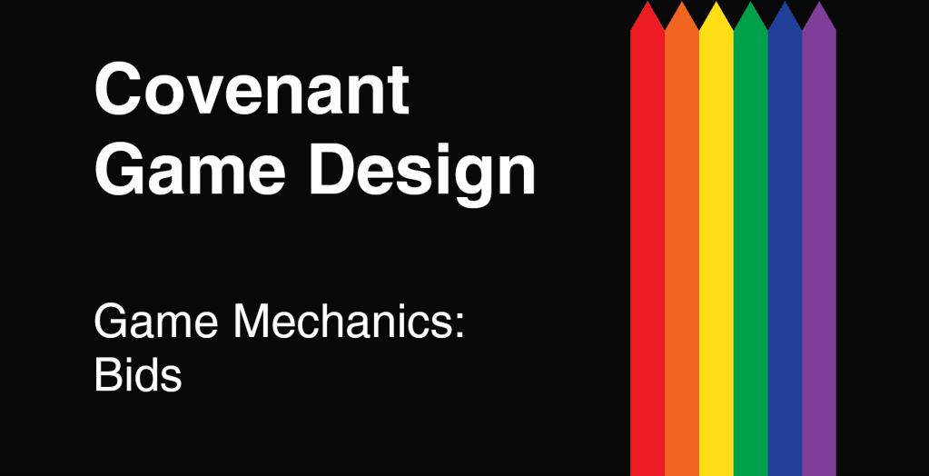 Covenant Game Design - Game Mechanics - Bids