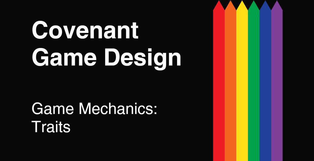 Covenant Game Design - Game Mechanics - Traits