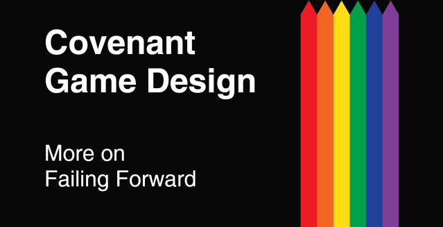 Covenant Game Design - More on Failing Forward