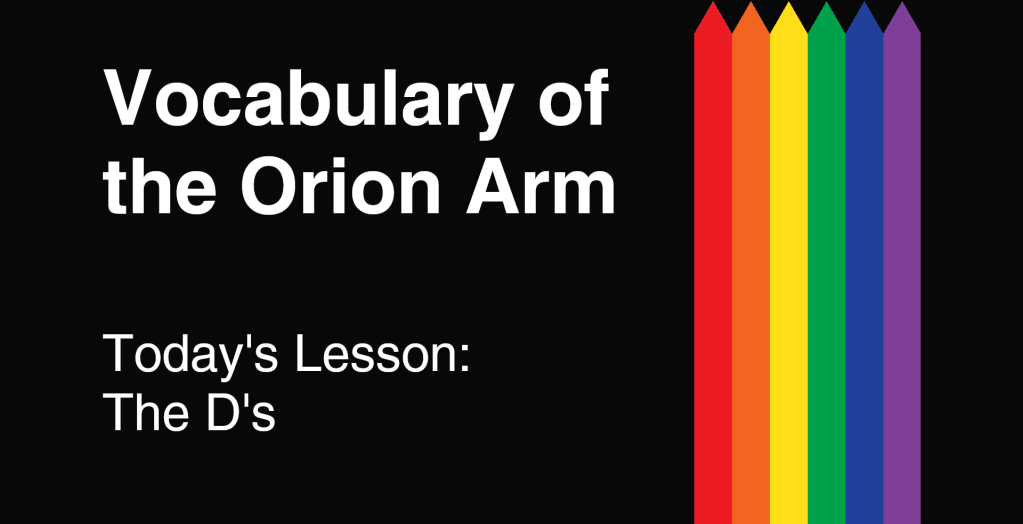 Vocabulary of the Orion Arm: The D's