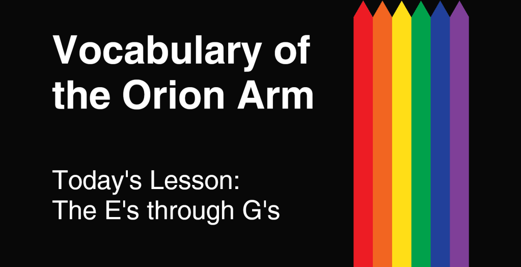 Vocabulary of the Orion Arm - The E's through G's