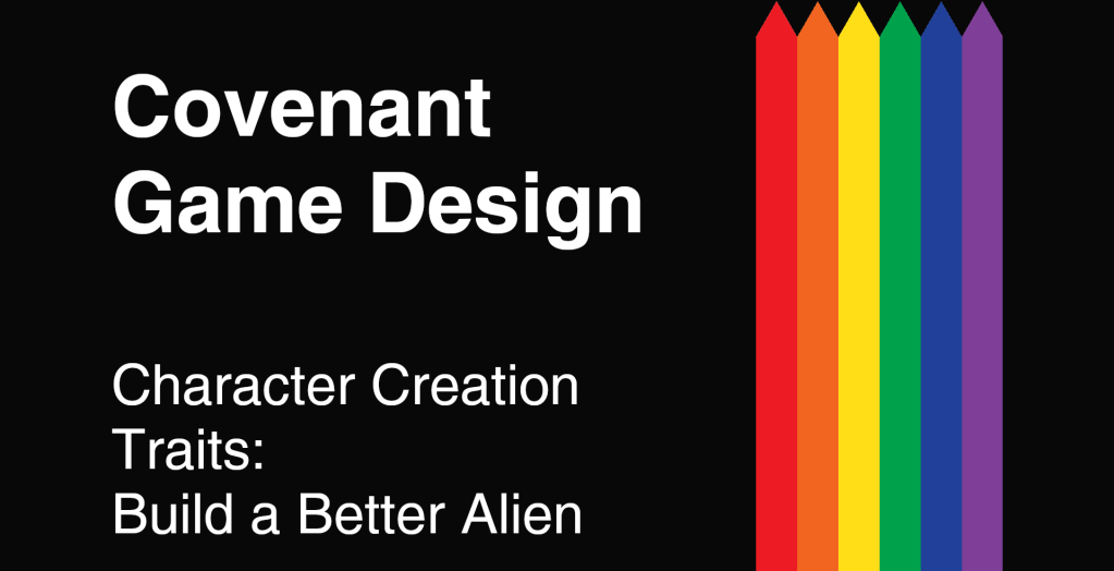 Covenant Game Design - Character Creation Traits: Build a Better Alien