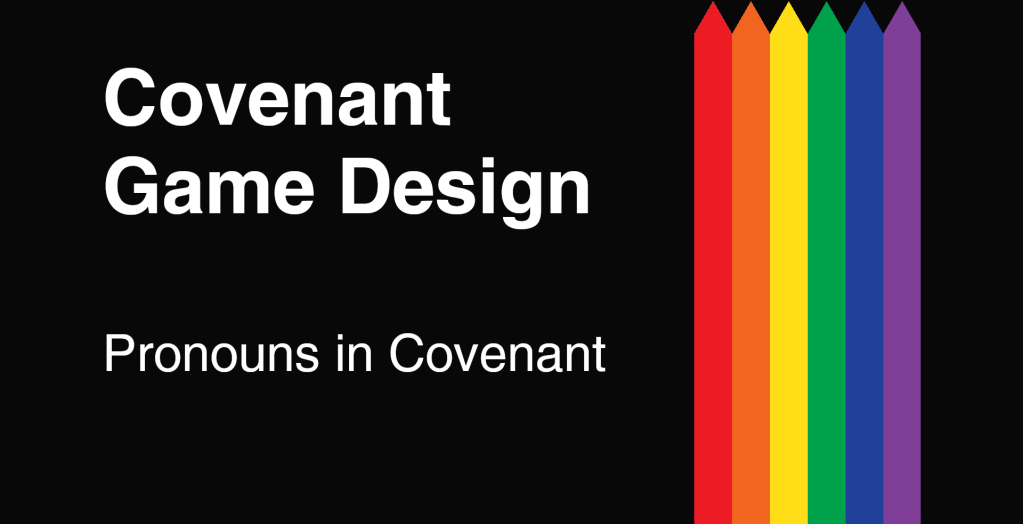 Covenant Game Design - Pronouns in Covenant