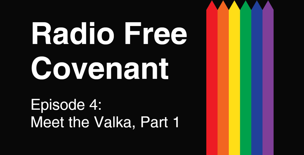 Radio Free Covenant - Episode 4 - Meet the Valka, Part 1