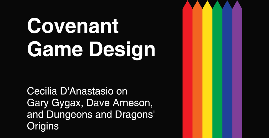 Covenant Game Design - Cecilia D'Anastasio on Gary Gygax, Dave Arneson, and Dungeons and Dragons' Origins