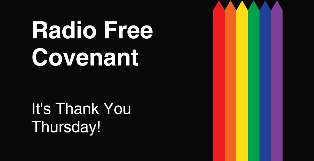 Radio Free Covenant - It's Thank You Thursday!