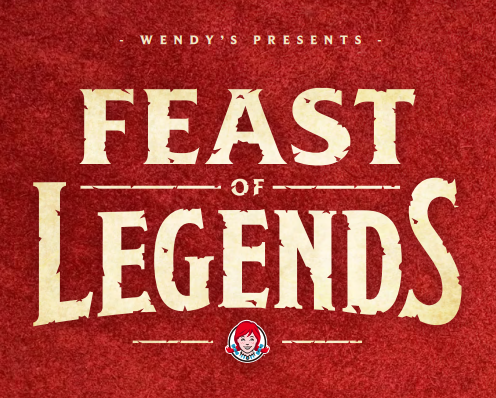 Wendy's Feast of Legends