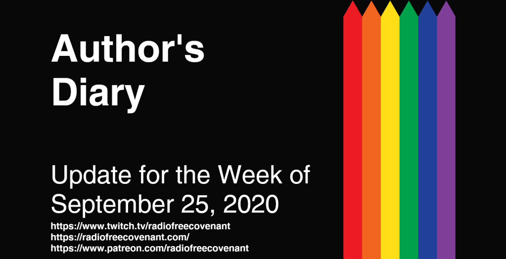 Author's Diary - Update for the Week of September 25, 2020